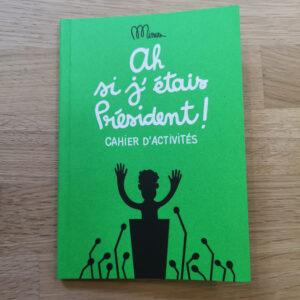 cahier d'activité si j'étais président o17